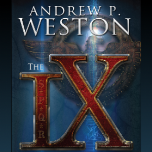 Excerpt: The IX by Andrew P. Weston (part 2)