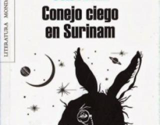 """Un conejo de ciencia ficción: """"Conejo ciego en Surinam"""""""