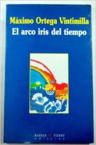 """Portada de la novela """"El arcoíris del tiempo"""" de Máximo Ortega en su primera edición."""