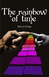 """Portada de la novela """"El arcoíris del tiempo"""" de Máximo Ortega en su tercera edición, esta vez digital en inglés."""