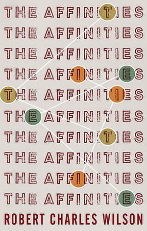 Figure 5 - Cover for Robert Charles Wilson The Affinities