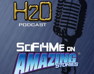 Podcast Rewind: H2O from SciFi4Me