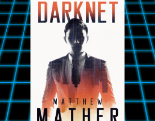 Matthew Mather's Darknet Released