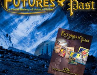 AMAZING THINGS:  Futures Past Magazine Plans To Go Print