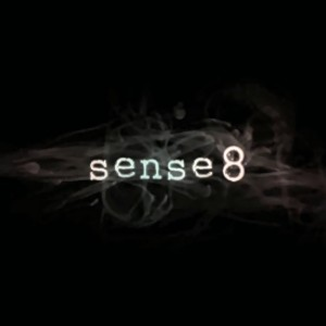 TV REVIEW: Netflix's SENSE8   (SENSATE)
