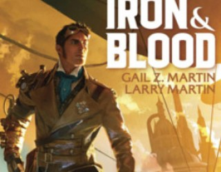 Review: Iron and Blood by Gail Z. Martin and Larry N. Martin
