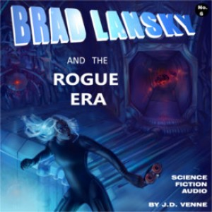 Review: Brad Lansky and the Rogue Era by J.D. Venne