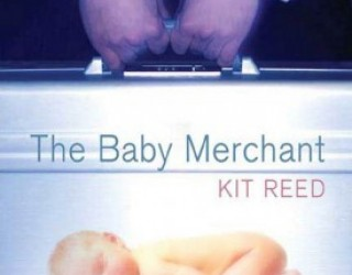 Review: The Baby Merchant, by Kit Reed