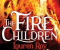 Review: The Fire Children by Lauren Roy