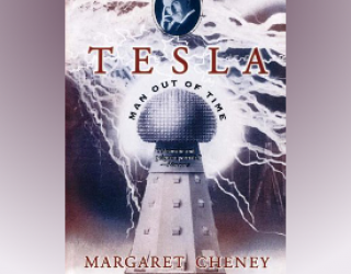 Book Review: Tesla: Man Out of Time by Margaret Cheney
