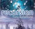 Review: Recursion, by Tony Ballantyne