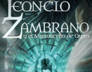 """""""Leoncio Zambrano"""" de X. Santillán: Aventuras en los mundos del weird fiction y el retrofuturismo"""