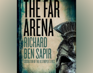 Excerpt: THE FAR ARENA by Richard Ben Sapir