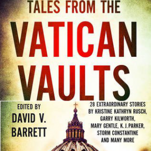 Book Review: Tales from the Vatican Vaults edited by David V. Barrett