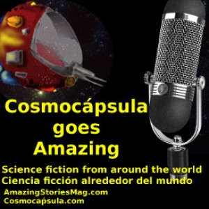 Promotional audio: Podcast, Cosmocápsula goes Amazing, with science fiction from around the world