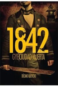 """""""1842, Gye ciudad muerta"""" (2015) de Gabriel Fandiño."""