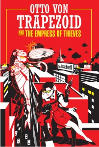 Otto Von Trapezoid and The Empress of Thieves cover