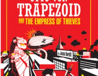 Review: Otto Von Trapezoid and The Empress of Thieves by Jesse Baruffi