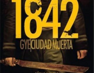 """Una de zombis: """"1842, Gye ciudad muerta"""""""