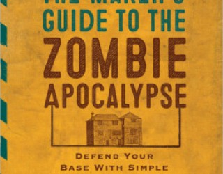 Review: The Maker's Guide to the Zombie Apocalypse by Simon Monk