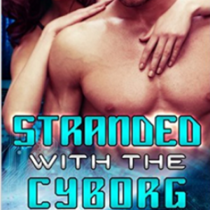 Cyborg Romance Is Here and It's Hot