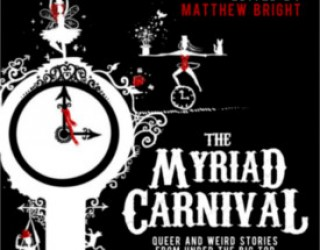 Review: The Myriad Carnival ed. by Matthew Bright