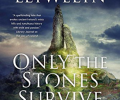 Book Review: Only the Stones Survive by Morgan Llywelyn