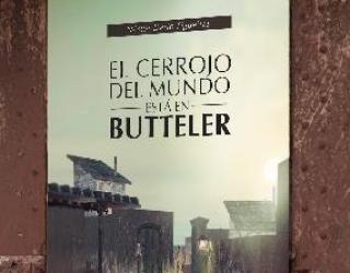 Presentación de libro: El cerrojo del mundo está en Butteler de Néstor Darío Figueiras.