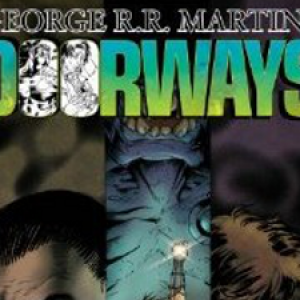 George R.R. Martin's Doorways: The TV Show That Never Was