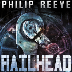 Review: Railhead by Philip Reeve