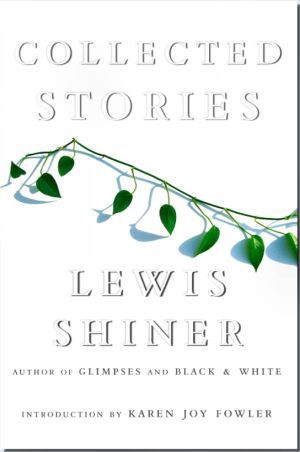 Figure 4 - Collected Stories by Lewis Shiner cover