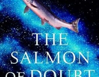 Scide Splitters: The Salmon of Doubt by Douglas Adams (for Towel Day)