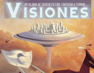 Noticias Literatura 18-5: Interview with Manuel Benitez Bolorinos, Visions 2016 Story Selections