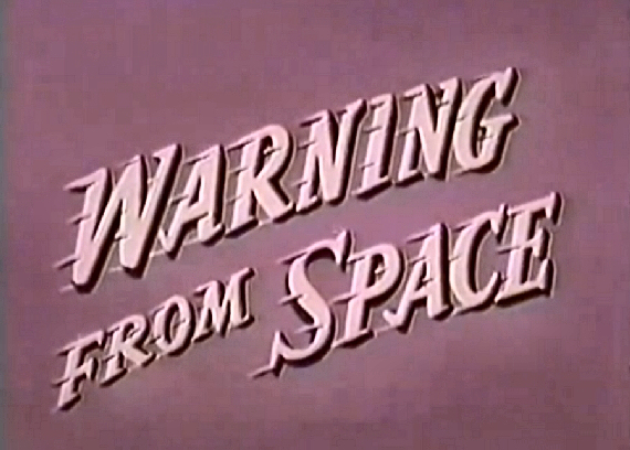Figure 3 - Warning From Space title card CENTER