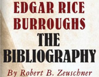 Review: Edgar Rice Burroughs: The Bibliography by Robert B. Zeuschner