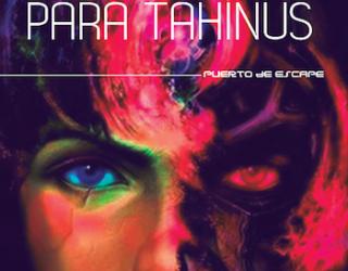 Réquiem para Tahínus: la aventura por un mundo nuevo