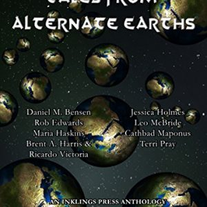 Anthology Review: Tales From Alternate Earths