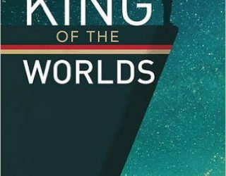 Book Review: King of the Worlds by M. Thomas Gammarino