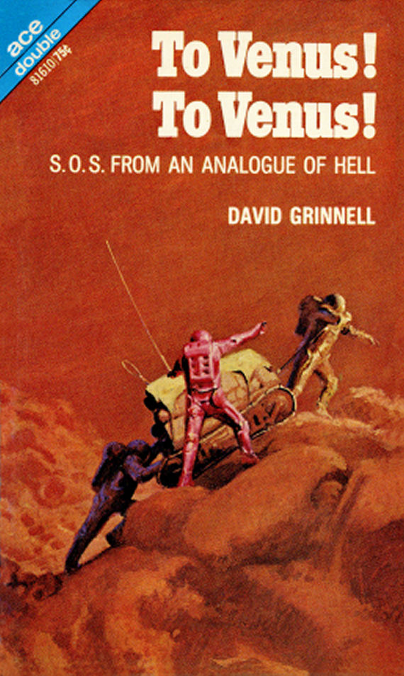 Figure 5 – Ace 81610 - To Venus! To Venus! - David Grinnell by John Schoenherr