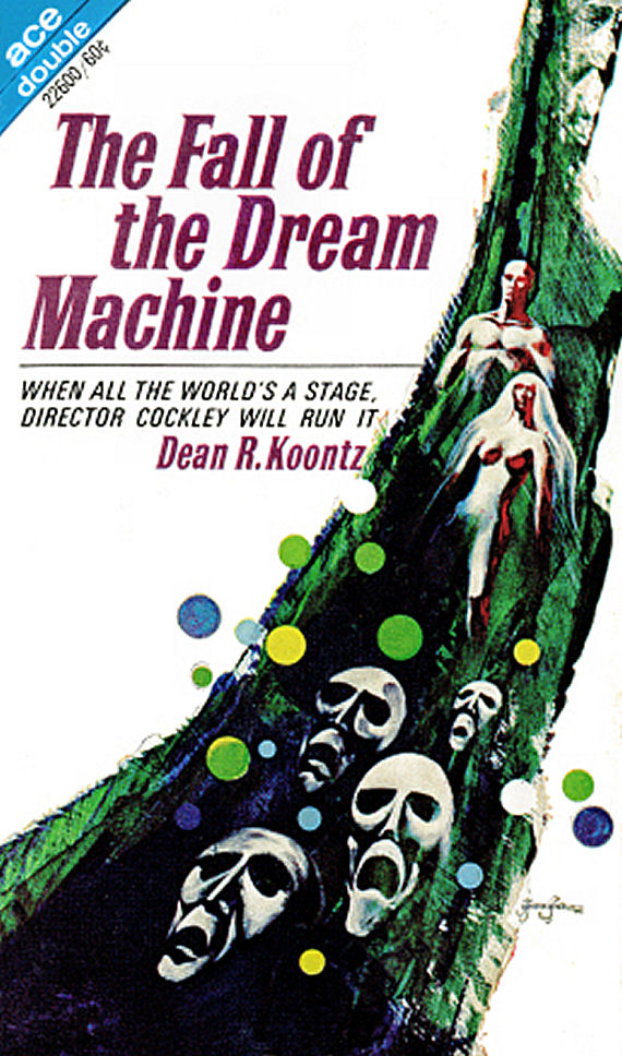 Figure 6 – Ace 22600 - The Fall of the Dream Machine - Dean R. Koontz by Jack Gaughan
