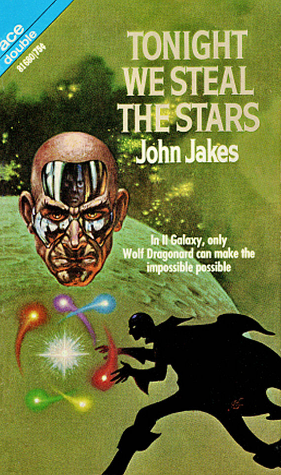 Figure 7 - Ace 81610 - Tonight We Steal the Stars - John Jakes by Kelly Freas