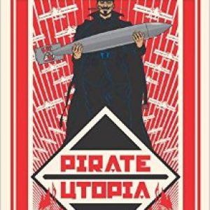 Book Review: Pirate Utopia by Bruce Sterling