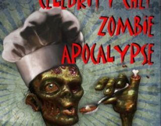 Review: Celebrity Chef Zombie Apocalypse by Jack Strange