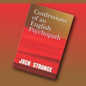 Excerpt: Confessions of an English Psychopath by Jack Strange
