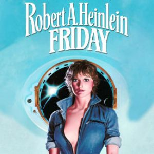 TIME ENOUGH FOR HEINLEIN—RAH, S/F, AND SEX!