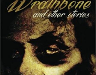 Review: Wrathbone and Other Stories by Jason Parent