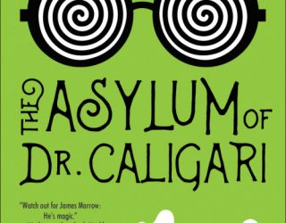 REVIEW: James Morrow's The Asylum of Dr. Caligari
