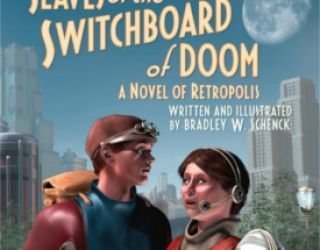 Review: Slaves of the Switchboard of Doom by Bradley W. Schenck