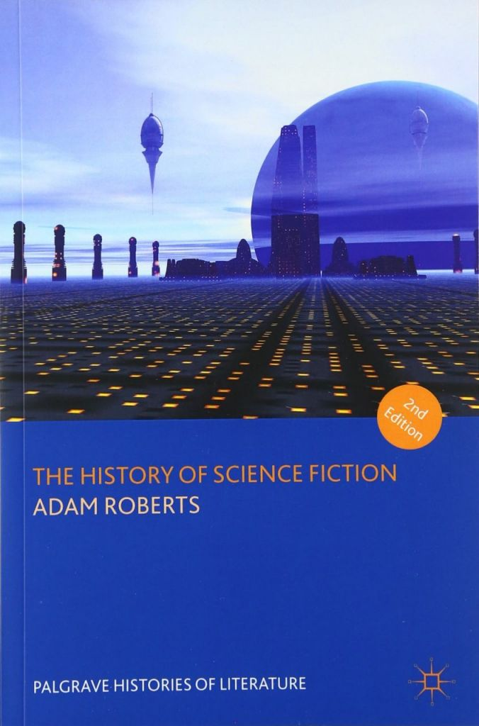 The History of Science Fiction by Adam Roberts