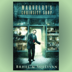 REVIEW: Marvelry's Curiosity Shop, by Brhel & Sullivan